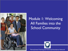 Enhancing Family Engagement Series Module 1: Welcoming All Families into the School Community