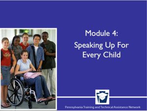 Enhancing Family Engagement Series Module 4: Speaking Up for Every Child
