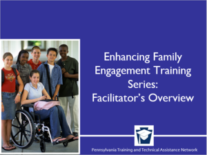 Enhancing Family Engagement Series: Facilitator's Overview