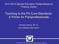 Teaching to the PA Core Standards: A Primer for Paraprofessionals