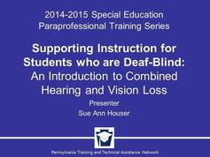 Supporting Instruction for Students Who Are Deaf-Blind: An Introduction to Combined Hearing and Vision Loss