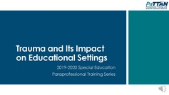 Trauma - Video 1 - Trauma and It's Impact on the Educational Settings