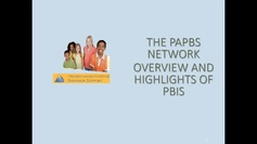 The PaPBS Network Overview and Highlights of PBIS