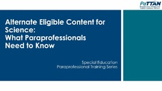 Alternate Eligible Content for Science: What Paraprofessionals Need to Know